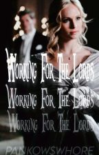 Working for the Lords (Klaroline) by ForeverTardin