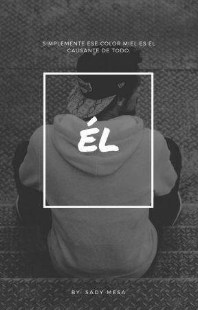 ÉL by SadyTeresaMesaPascua