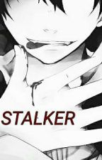 Stalker by Carolina_Kwaii123