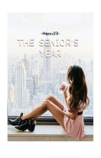 The Senior's Year by -Happy23-