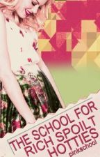The School for Rich Spoilt Hotties by pinkschool