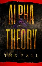 Alpha Theory Volume One: Seeds of Chaos by Logia-senpai