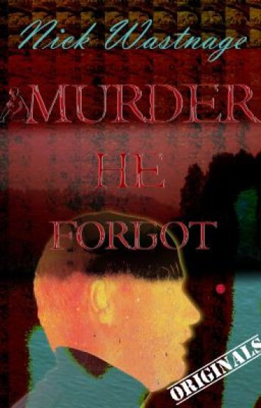 Murder He Forgot by nickwastnage