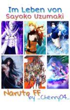 Im Leben von Sayoko Uzumaki| Naruto FF by _Cherry04_