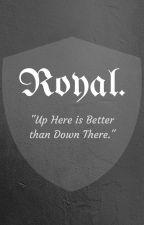 Royal. (GirlxGirl) by ReadingMySirens