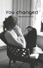 you changed.  by snakeuohsnakeu