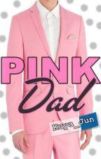PINK DAD by Kuya_Jun