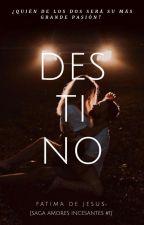 Destino (Terminada) #TCE2019 by dejesusfatima