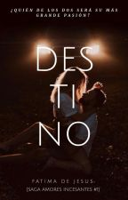Destino (Editando) by dejesusfatima