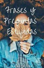 Frases Y Preguntas Estupidas by dani5villa