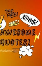 Awesome Quotes! by TheNutellaWeShare