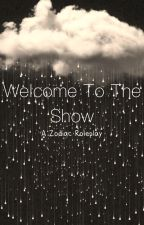 Welcome to the Show {Zodiac Roleplay} by Naviiroo