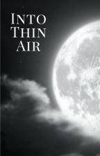 Into Thin Air by HanagakuresScribe