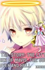Fairy Tail Story: The Little Brother of Mavis, The Soul of Heaven and Hell by King_Kit_Key
