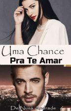 Uma Chance Pra Te Amar by NusaLevyrroni