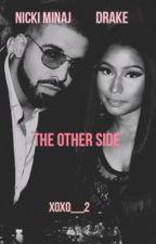 The Other Side *Nicki Minaj x Drake* by xoxo__2