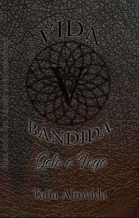 VIDA BANDIDA: A FERA AMANSA  by TaliaAlmeidaVieira