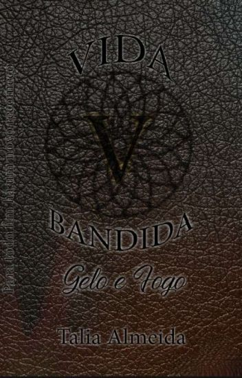 VIDA BANDIDA - A FERA AMANSA Parte Um (Revisão)