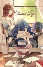 Otome Life by WitchandAngel