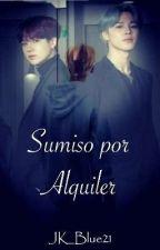 Sumiso Por Alquiler ||Jikook|| by KookieJK21