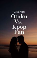 Otaku Vs. Kpop Fan [A Love Story] V1-V2 by CodeAllen
