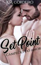 Set Point - Campeões do Amor by RMCordeiro