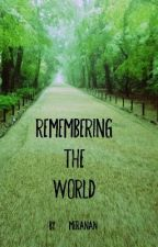 Remembering the World by Meranan