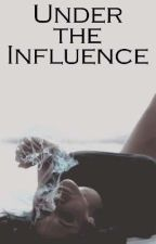 Under the Influence by ksstories5