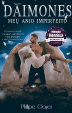 DAIMONES - Meu Anjo Imperfeito PARTE I - A Flor da Vida by PhillGayer