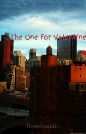 The One For Valentine | COMPLETE by flowerasaph