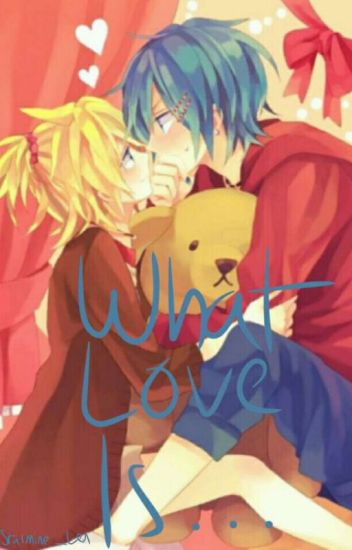 What Love Is... (LenxKaito)
