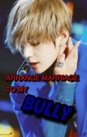 """""""Arrange Marriage To My Bully"""" (K.TH FF) by VminGakook215"""