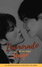 ENAMORADO DE MI MEJOR AMIGO by DIANA91girl