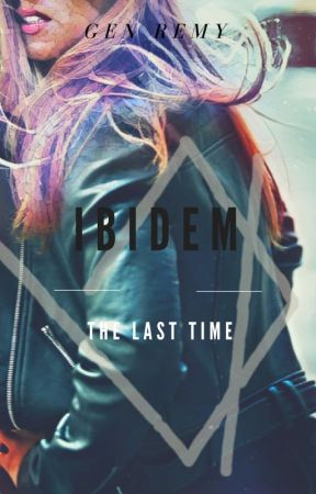 Ibidem: The Last Time by GenRemy