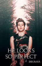 He Looks So Perfect • Hemmings by ddliviaa