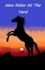 New Rider At The Yard // Free Rein Fanfic by StarWarrior1221