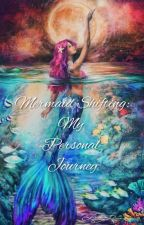 Mermaid Shifting: My Personal Journey by HaliShifter