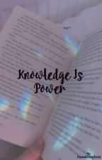 Knowledge Is Power by AsexualBabyBeast