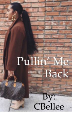 Pullin Me Back by CBellee