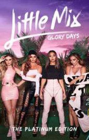 Little Mix Glory Days: The Platinum Edition lyrics by mixOwner