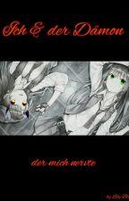 Ich & der Dämon, der mich nervte by LilyBlack18