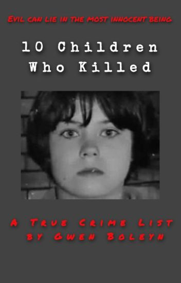 10 Children Who Killed - A true crime list | ✔️