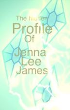 the hidden profile of Jenna Lee James by Wisechick4