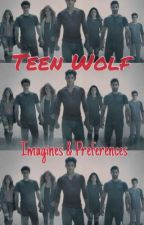 Teen Wolf Imagines and Preferences by kingjunhui