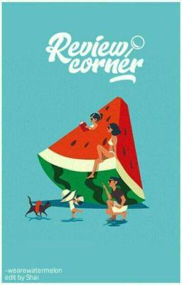 REVIEW CORNER | WATERMELON TEAM