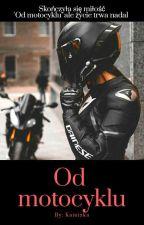 Od Motocyklu  by Kamizka