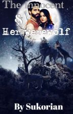 The innocent and her werewolf (slow updates few shots) by Sukorian