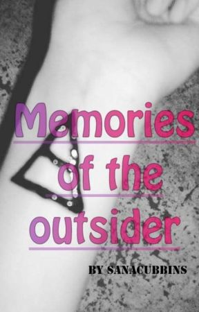 Memories Of An Outsider by Sanaa_rose