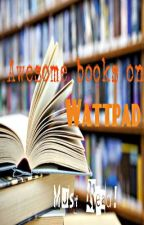A MUST Stories on Wattpad! by MAD5683