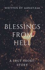 Blessings From Hell✔️ by AanayaLa